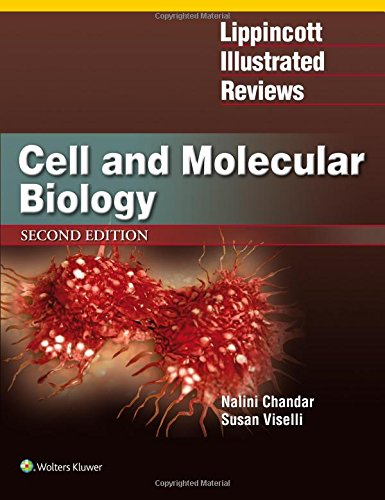 Lippincott Illustrated Reviews: Cell and Molecular Biology (Lippincott Illustrated Reviews Series) (Molecular Biology Of The Cell Fourth Edition)