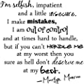 I'm selfish, impatient and a little insecure. I make mistakes, I am out of control and at times hard to handle, but if you can't handle me at my worst then you wall quotes sayings art vinyl decals
