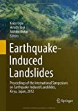 Earthquake-Induced Landslides : Proceedings of the International Symposium on Earthquake-Induced Landslides, Kiryu, Japan 2012, , 3642322379