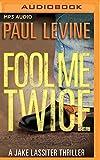Fool Me Twice (Jake Lassiter Legal Thrillers)
