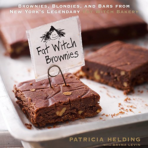 Fat Witch Brownies: Brownies, Blondies, and Bars from New York's Legendary Fat Witch Bakery (Fat Witch Baking Cookbooks) by Patricia Helding, Bryna Levin