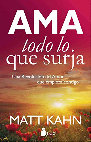 Ama todo lo que surja (Spanish Edition)
