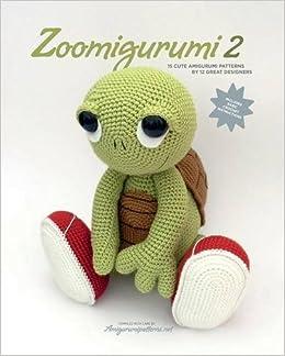 Zoomigurumi 2 15 Cute Amigurumi Patterns By 12 Great Designers