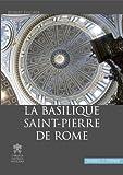La Basilique Saint-Pierre de Rome : Une Documentation Pour une Visite Guidee Ou Individuelle de la Basilique, Fischer, Robert, 3795424984
