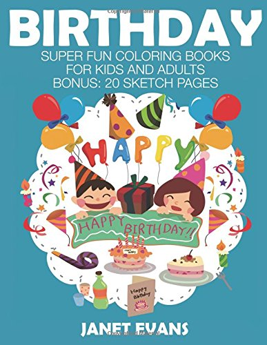 Download Birthday: Super Fun Coloring Books For Kids And Adults (Bonus: 20 Sketch Pages) ebook