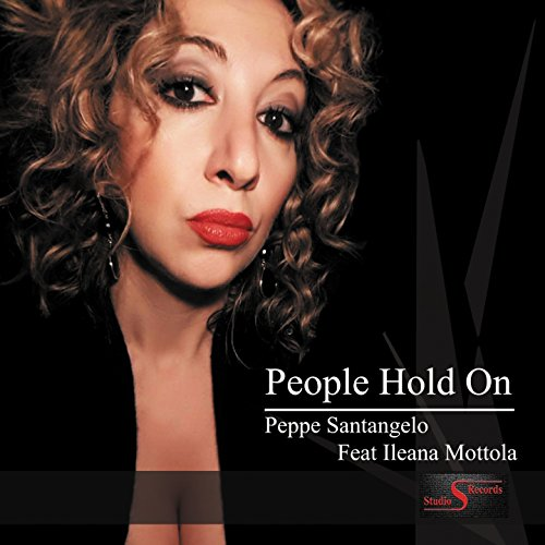 People Hold On (feat. Ileana Mottola) by Peppe Santangelo ...