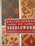 Encyclopedia of Needlework, Theresa De Dillmont, 0517631806