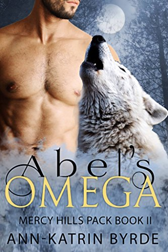 Abel's Omega(Gay Paranomal MM Mpreg Romance) (Mercy Hills Pack Book 2)