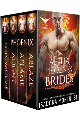 - Alpha Phoenix Brides: An Alpha Phoenix Box Set