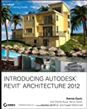 Introducing Autodesk Revit Architecture 2012, Patrick Davis, 1118029968