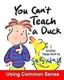 You Can't Teach a Duck
