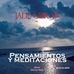 Pensamientos y meditaciones [Thoughts and Meditations] | Jalil Gibran