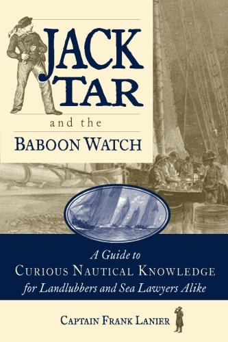Jack Tar and the Baboon Watch: A Guide to Curious Nautical Knowledge for Landlubbers and Sea Lawyers Alike by International Marine/Ragged Mountain Press