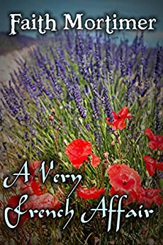 A Very French Affair (Affair Series Book 1) by [Mortimer, Faith]