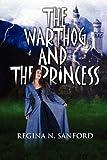 The Warthog and the Princess, Regina N. Sanford, 1451254636