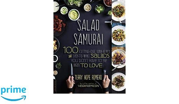 Salad Samurai: 100 Cutting-Edge, Ultra-Hearty, Easy-to-Make ...