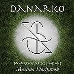 Danarko: Book One   Maxina Storibrook