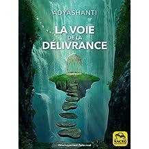 La Voie de la délivrance: Guide pratique et concis de l'éveil spirituel (Développement Personnel) (French Edition)