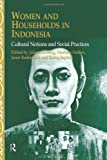 Women and Households in Indonesia, Juliette Koning and Marleen Nolten, 0700711562