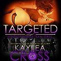 Targeted Hörbuch von Kaylea Cross Gesprochen von: Jeffrey Kafer