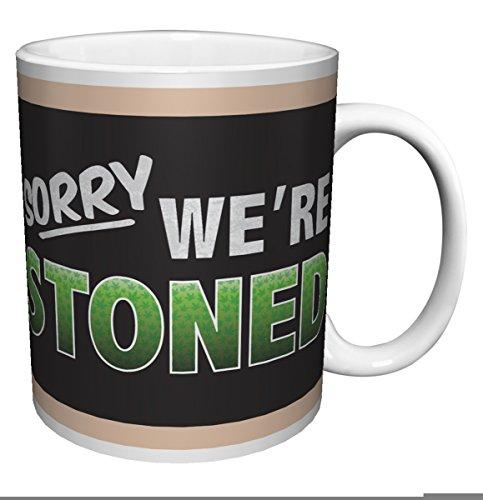 Sorry Were Stoned Cannabis Weed Marijuana Novelty Drug Smoking Humor Porcelain Gift Coffee (Tea, Cocoa) (Pot Green 11 Oz Ceramic Mug)