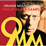 Glass: Orange Mountain Music Philip Glass Sampler