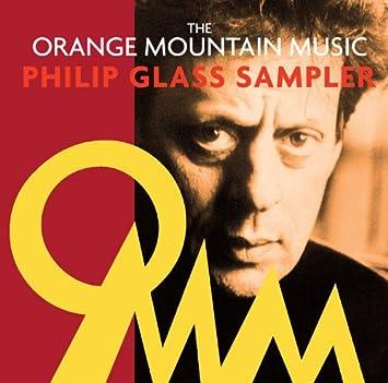 Glass: Orange Mountain Music Philip Glass Sampler