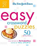 The New York Times Easy Crossword Puzzles Volume 21: 50 Monday Puzzles from the Pages of The New York Times