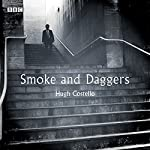 Smoke and Daggers: A BBC Radio 4 dramatisation | Hugh Costello