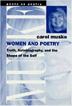 Book Women and Poetry: Truth, Autobiography and the Shape of the Self (Poets on Poetry)