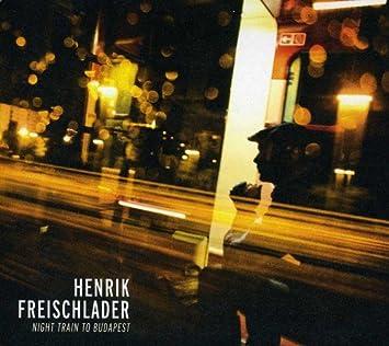 amazon night train to budapest henrik freischlader 輸入盤 音楽