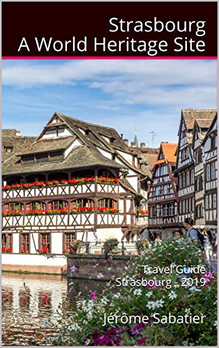 Strasbourg A World Heritage Site: Travel guide Strasbourg - - Strasbourg Cathedral