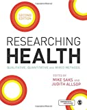 Cover of Researching Health: Qualitative, Quantitative and Mixed Methods