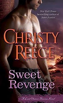 Sweet Revenge: A Last Chance Rescue Novel (Last Chance Rescue (Eternal Romance) Book 8) by [Reece, Christy]