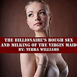 The Billionaire's Rough Sex and Milking of the Virgin Maid
