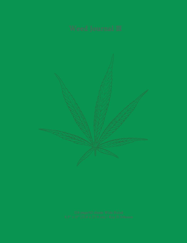 Weed Journal III: Wide ruled journal notebook. Useful for school work, sketching and journaling ebook