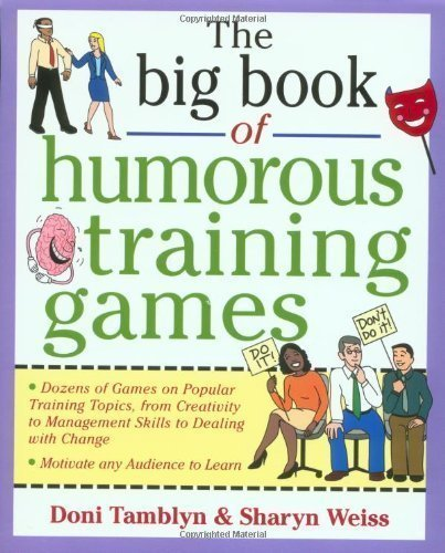 The Big Book of Humorous Training Games by Doni Tamblyn (Jun 27 2000)