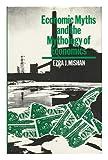 Economic Myths and the Mythology of Economics 9780391034068