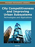City Competitiveness and Improving Urban Subsystems : Technologies and Applications, Bulu, Melih, 1613501749