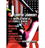 img - for [ Jumpin' Jimminy--A World War II Baseball Saga: American Flyboys and Japanese Submariners Battle It Out in a Swedish World Series By Skole, Robert ( Author ) Paperback 2004 ] book / textbook / text book
