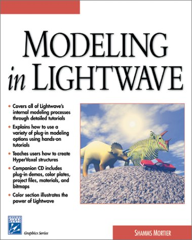 Modeling in LightWave (With CD-ROM) (Graphics Series)