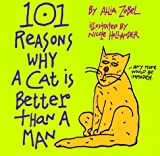 One Hundred and One Reasons Why a Cat is Better Than a Man