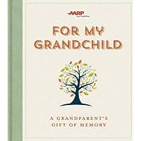 For My Grandchild: A Grandparent's Gift of Memory