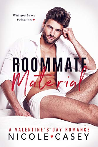 Roommate Material: A Valentine's Day Romance by [Casey, Nicole]
