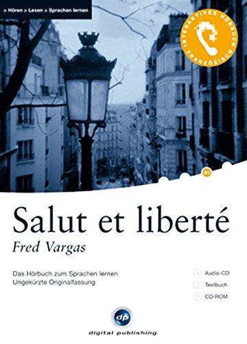 Interaktives Hörbuch Französisch: Salut et liberté: Das Hörbuch zum Sprachen lernen.Ungekürzte Originalfassung / Audio-CD + Textbuch + CD-ROM
