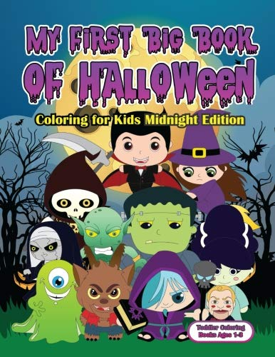 My First Big Book of Halloween Coloring for Kids Midnight Edition: Big Easy Halloween Coloring Book For Kids And Toddlers Ages 1-3 - Large Cute ... Mummy Midnight Edition Activity Book For Kids ()
