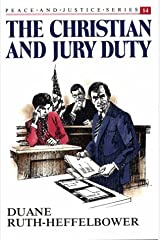 The Christian and Jury Duty (PEACE AND JUSTICE SERIES) Paperback