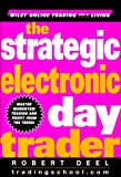 The Strategic Electronic Day Trader, Robert Deel, 0471254886