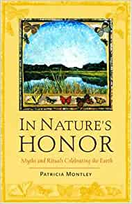 In Nature S Honor Myths And Rituals Celebrating The Earth