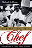 The Making of a Chef, Michael Ruhlman, 0805046747